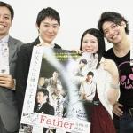 【インタビュー】それぞれの『Father』